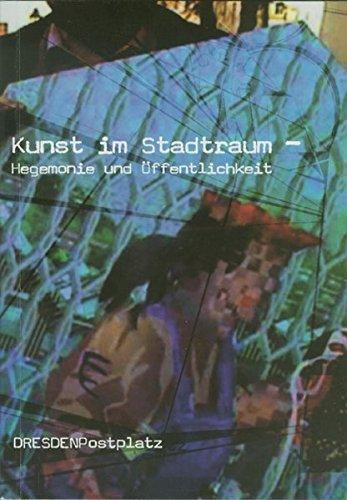 Kunst im Stadtraum: Hegemonie und Öffentlichkeit von: Christiane Mennicke (Herausgeber,