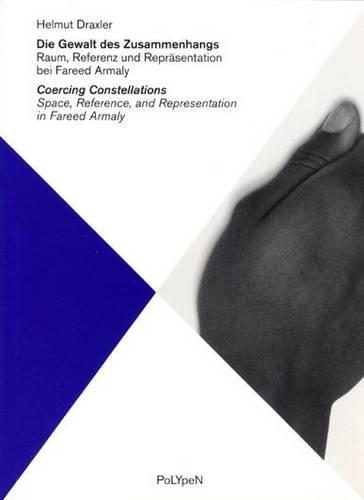 9783933557681: Die Gewalt des Zusammenhangs: Raum, Referenz und Repräsentation bei Fareed Armaly (Polypen)