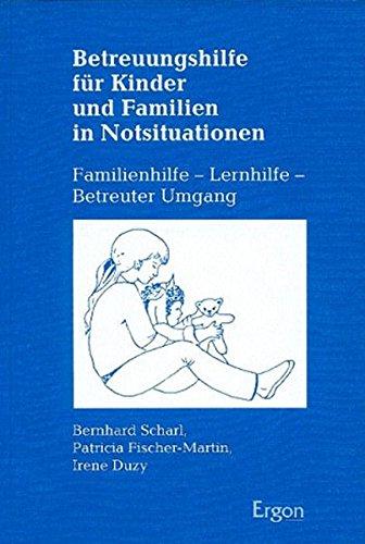 Betreuungshilfe für Kinder und Familien in Notsituationen : Familienhilfe - Lernhilfe - ...