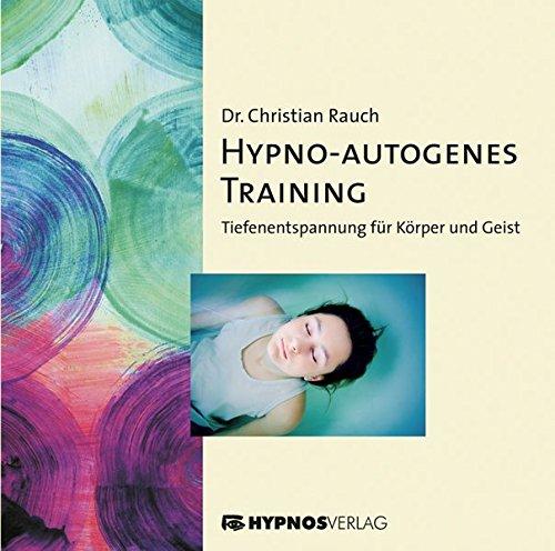 Hypno-Autogenes-Training, 1 Audio-CD: Rauch, Christian