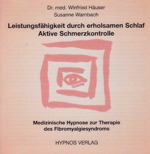 9783933569301: Leistungsfähigkeit durch erholsamen Schlaf. Aktive Schmerzkontrolle: Medizinische Hypnose zur Therapie des Fibromyalgiesyndroms