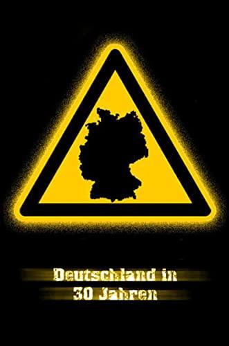 9783933570086: Deutschland in 30 Jahren