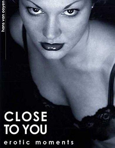 Close to You: Erotic Moments: Ooyen, Hans Van