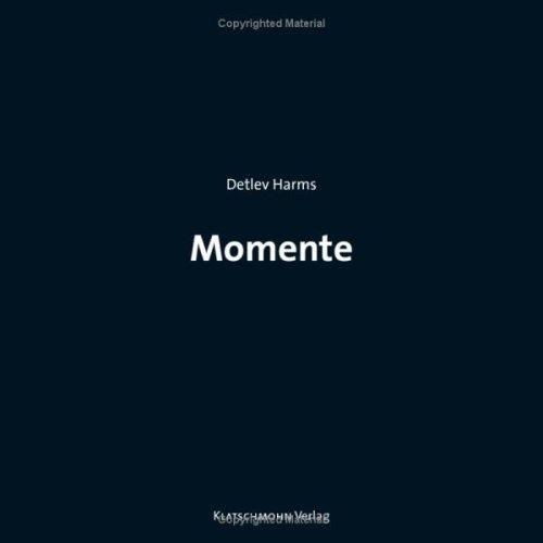 9783933574916: Momente: Gedichte und Aphorismen zum Nachdenken und Überleben (Livre en allemand)