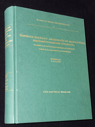 9783933581020: Handbuch der Haupt-Anzeigen f�r die richtige Wahl der hom�opathischen Heilmittel (mit Repertorium): Vorz�glich nach den bisherigen Erfahrungen am ... Arzneien in ihren Haupt- und Eigenwirkungen