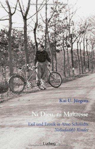 9783933598172: Ni Dieu, ni maitresse: Exil und Erotik in Arno Schmidts Nobodaddy's Kinder (German Edition)