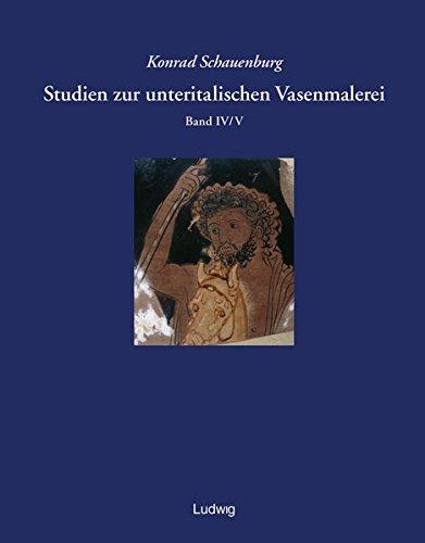 Studien zur unteritalischen Vasenmalerei 4/5: Konrad Schauenburg
