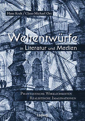 Weltentwürfe in Literatur und Medien: Hans Krah