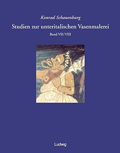 Studien zur unteritalischen Vasenmalerei 7/8: Konrad Schauenburg