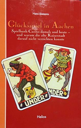 9783933608895: Glücksspiel in Aachen: Spielbank-Casino damals und heute - und warum die alte Kaiserstadt darauf nicht verzichten konnte (Livre en allemand)