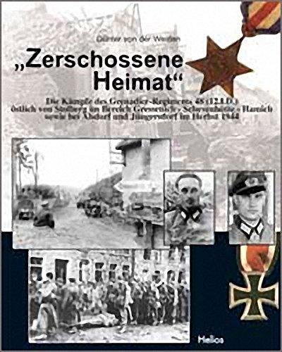 """9783933608901: """"Zerschossene Heimat"""": Die Kämpfe des Grenadier-Regiments 48 (12.I.D.) östlich von Stolberg im Bereich Gressenich-Schevenhütte-Hamich sowie bei Alsdorf und Jüngersdorf im Herbst 1944"""