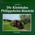 9783933613035: Die Schmalspurbahn Philippsheim - Binsfeld
