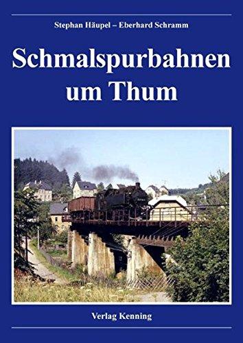 9783933613394: Schmalspurbahnen um Thum