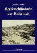 Heeresfeldbahnen der Kaiserzeit.: Fach, Rüdiger u. Günter Krall,