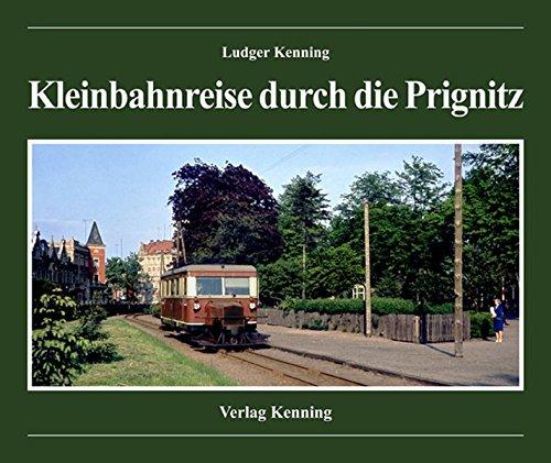 Kleinbahnreise durch die Prignitz: Ludger Kenning