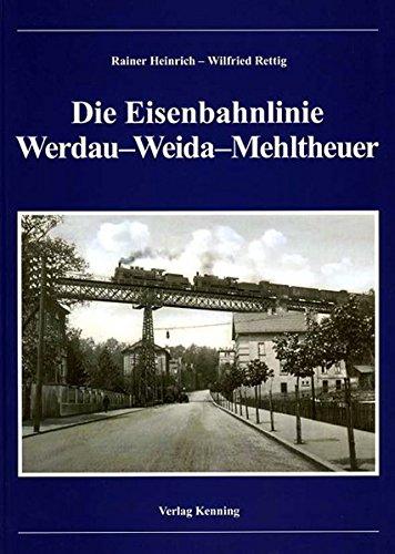 9783933613653: Eisenbahn Werdau - Weida - Mehltheuer