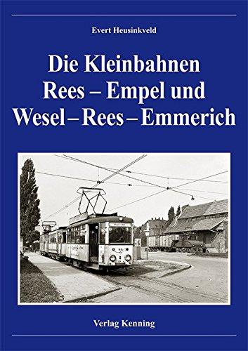 9783933613899: Die Kleinbahnen Rees-Empel und Wesel-Rees-Emmerich