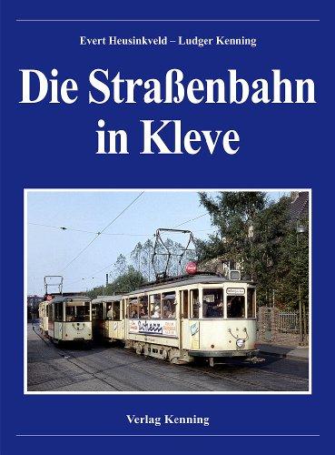 9783933613974: Die Straßenbahn in Kleve