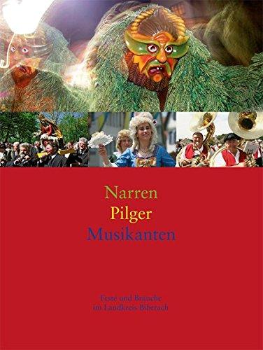 9783933614377: Narren, Pilger, Musikanten: Feste und Bräuche im Landkreis Biberach (Livre en allemand)