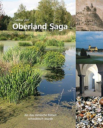 Oberland Saga - Als das römische Rätien schwäbisch wurde - Zier, Lothar
