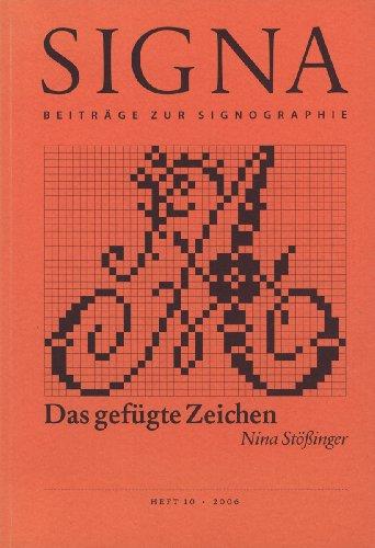 9783933629180: SIGNA Nr.10 - Beiträge zur Signographie: Das gefügte Zeichen