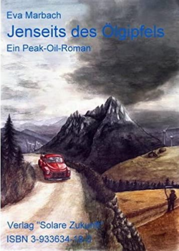 9783933634184: Jenseits des Ölgipfels: Ein Peak-Oil-Roman