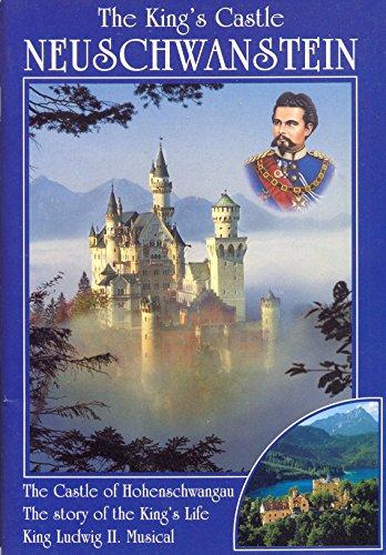 9783933638267: Königsschloss Neuschwanstein: Der König und sein Schloss. Schloss Neuschwanstein, Schloss Hohenschwangau, Biographie König Ludwig II, König Ludwig II Musical. Englische Ausgabe