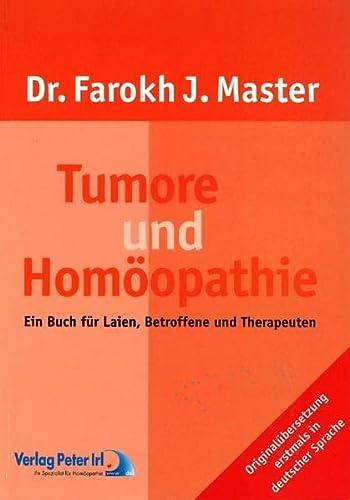 9783933666260: Tumore und Homöopathie: Ein Buch für Laien, Betroffene und Therapeuten. Originalübersetzung erstmals in deutscher Sprache