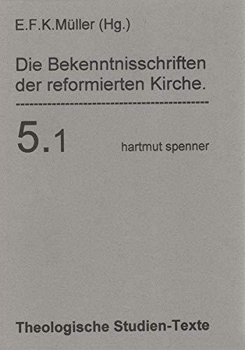 Die Bekenntnisschriften der reformierten Kirche: E. F. Karl M�ller