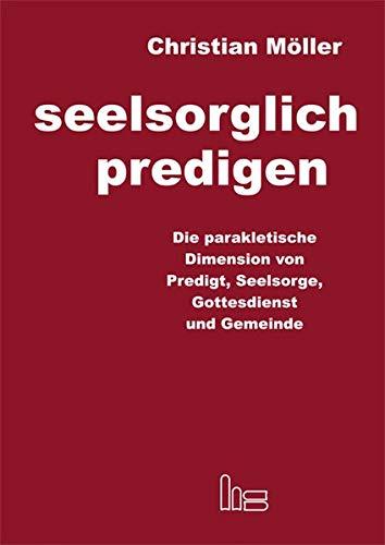seelsorglich predigen: Christian Möller