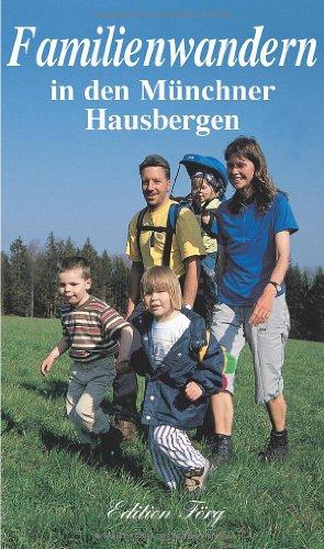 9783933708045: Familienwandern in den Münchner Hausbergen