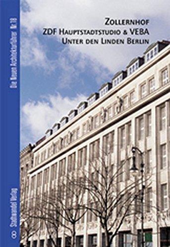 9783933743282: Zollernhof ZDF-Hauptstadtstudio & VEBA Berlin (Die Neuen Architekturfuhrer)