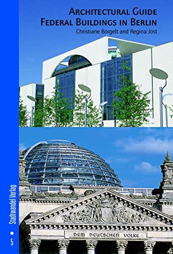 Architectural Guide Federal Buildings in Berlin (Die Neuen Architekturfuhrer): Borgelt, Christiane;...
