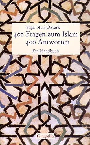 400 Fragen zum Islam, 400 Antworten: Öztürk, Yasar Nuri