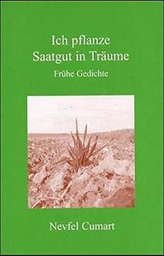 9783933749512: Ich pflanze Saatgut in Tr�ume: Fr�he Gedichte