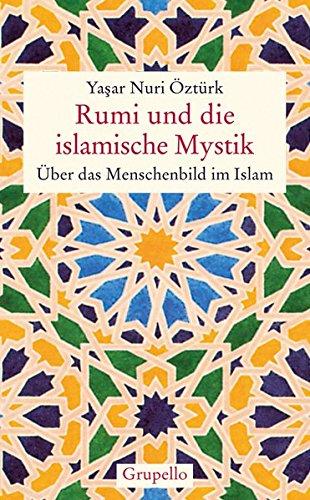 Rumi und die islamische Mystik: Öztürk, Yasar Nuri