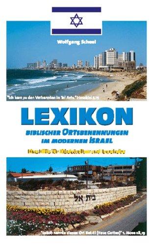 9783933750327: Lexikon biblischer Ortsbenennungen im modernen Israel: Eine Hilfe f�r Bibelstudium und Israelreise (Livre en allemand)