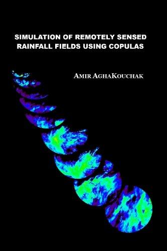 Simulation of Remotely Sensed Rainfall Fields Using Copulas: AghaKouchak, Amir