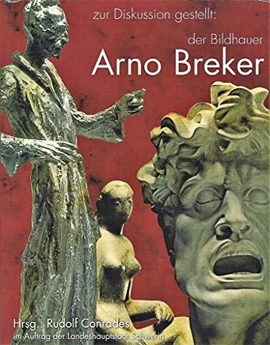 9783933781505: Zur Diskussion gestellt. Der Bildhauer Arno Breker.