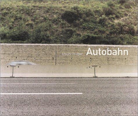 9783933807274: Uschi Huber: Autobahn