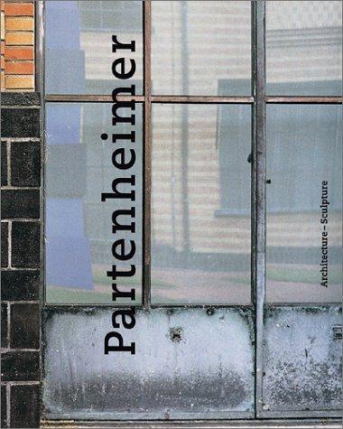 Partenheimer: Architecture-Sculpture: Franz-W. Kaiser; Pieter