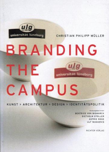 9783933807397: Christian Philipp Müller. Branding the Campus: Kunst, Architektur, Design, Identitätspolitik. Deutsche Ausgabe (Livre en allemand)