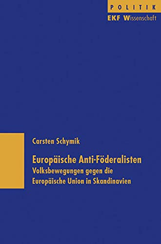 9783933816283: Europäische Anti-Föderalisten: Volksbewegungen gegen die Europäische Union in Skandinavien (Livre en allemand)