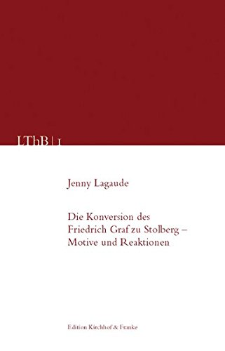 9783933816306: Die Konversion des Friedrich Leopold Graf zu Stolberg - Motive und Reaktionen (Livre en allemand)