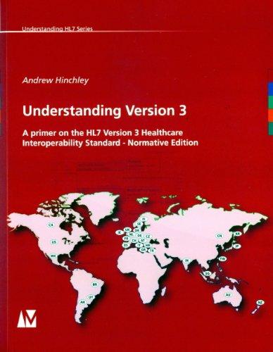 9783933819215: Understanding Version 3 - A Primer on the HL7 Version 3 Healthcare Interoperability Standard - Normative Edition
