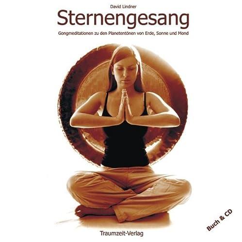 9783933825124: Sternengesang. Buch und CD: Meditationen zu den Urtönen von Erde, Sonne und Mond. Wissenswertes zu Gongs, Planeten und Klängen