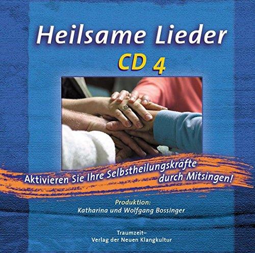9783933825520: Heilsame Lieder - CD 4: Aktiviere deine Selbstheilungskräfte durch Mitsingen