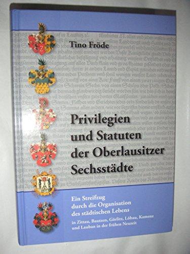 9783933827883: Privilegien und Statuten der Oberlausitzer Sechsst�dte (Livre en allemand)