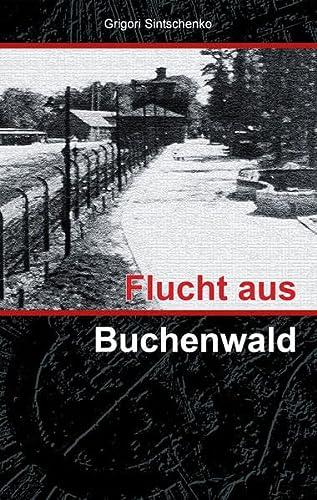 9783933828521: Flucht aus Buchenwald