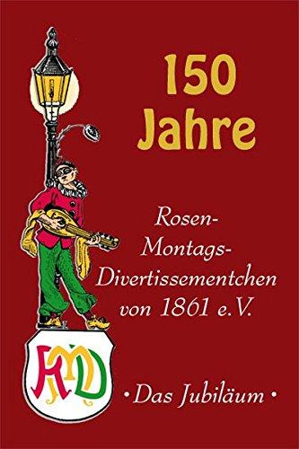 9783933839305: 150 Jahre Rosen-Montags-Divertissementchen